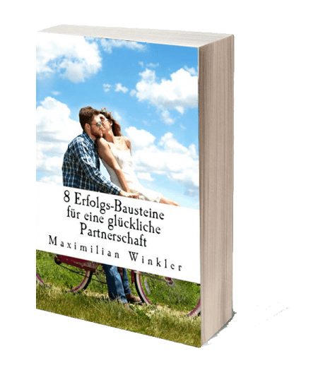Maximilian Winkler - 8 Erfolgs-Bausteine für eine glückliche Partnerschaft E-Book.